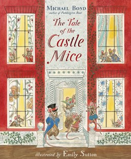 The Tale of the Castle Mice by Michael Bond, Emily Sutton (9781782954019) - PaperBack - Non-Fiction Animals