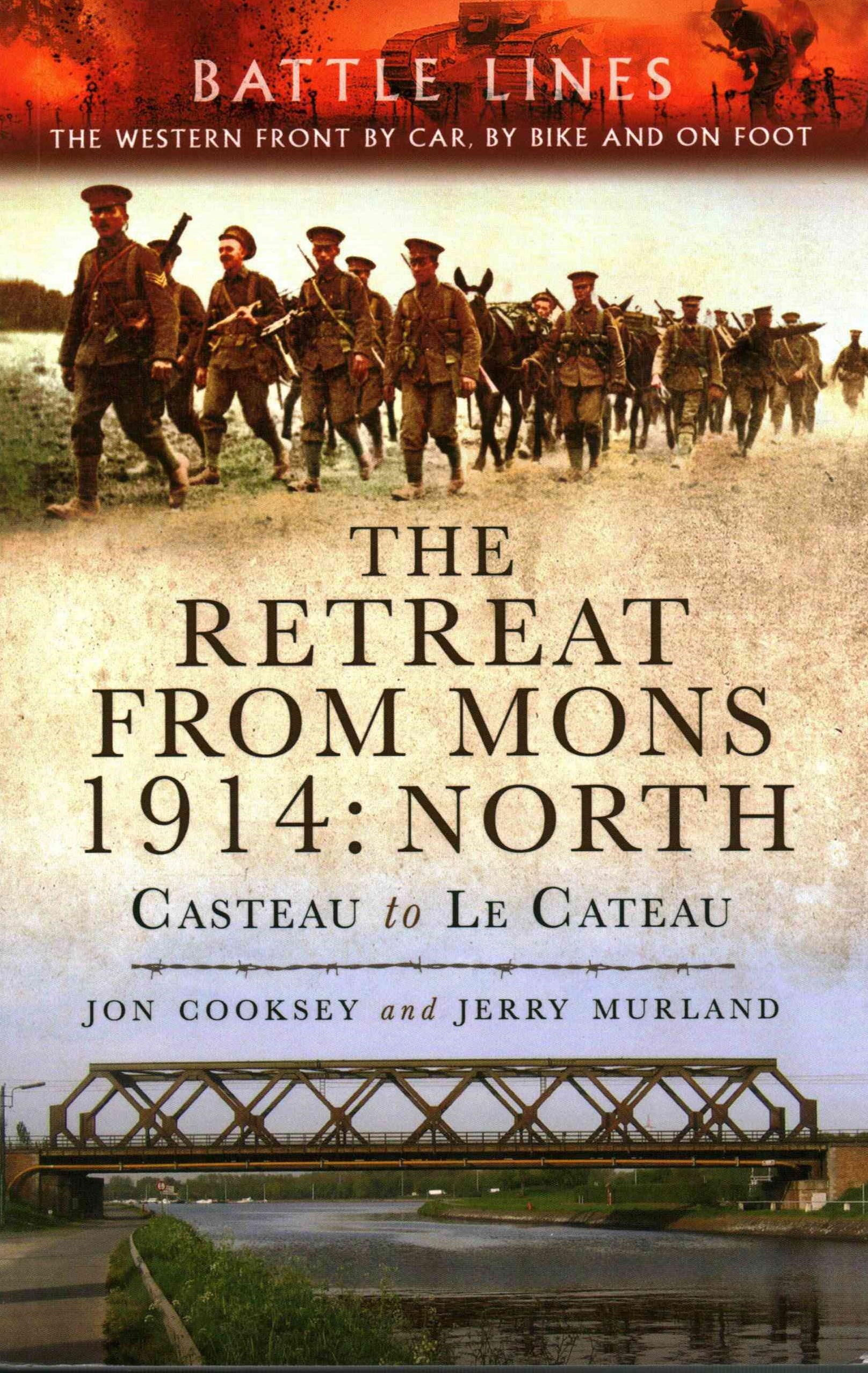 Retreat from Mons 1914: Casteau to Le Cateau (Battle Lines Series)