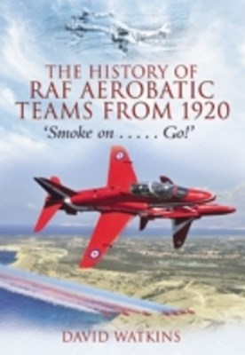 History of RAF Aerobatic Teams From 1920, The
