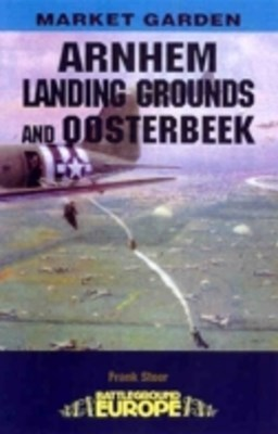 Arnhem - Landing Grounds and Oosterbeek