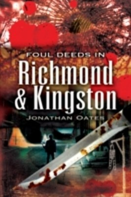 (ebook) Foul Deeds in Richmond and Kingston