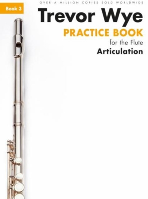 Practice Book 3 for the Flute: Articulation