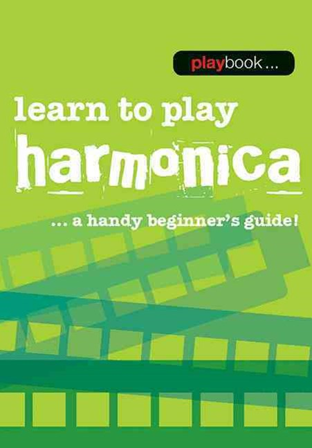 Playbook: Learn to Play Harmonica - a Handy Beginner's Guide