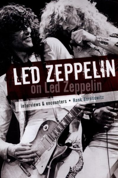 Led Zeppelin on Led Zeppelin: Interviews & Encounters