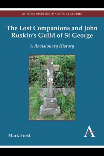 Lost Companions and John Ruskin's Guild of St George