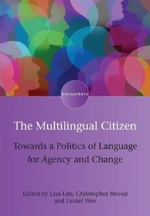 The Multilingual Citizen by Lisa Lim, Christopher Stroud, Lionel Wee (9781783099641) - PaperBack - Politics Political Issues