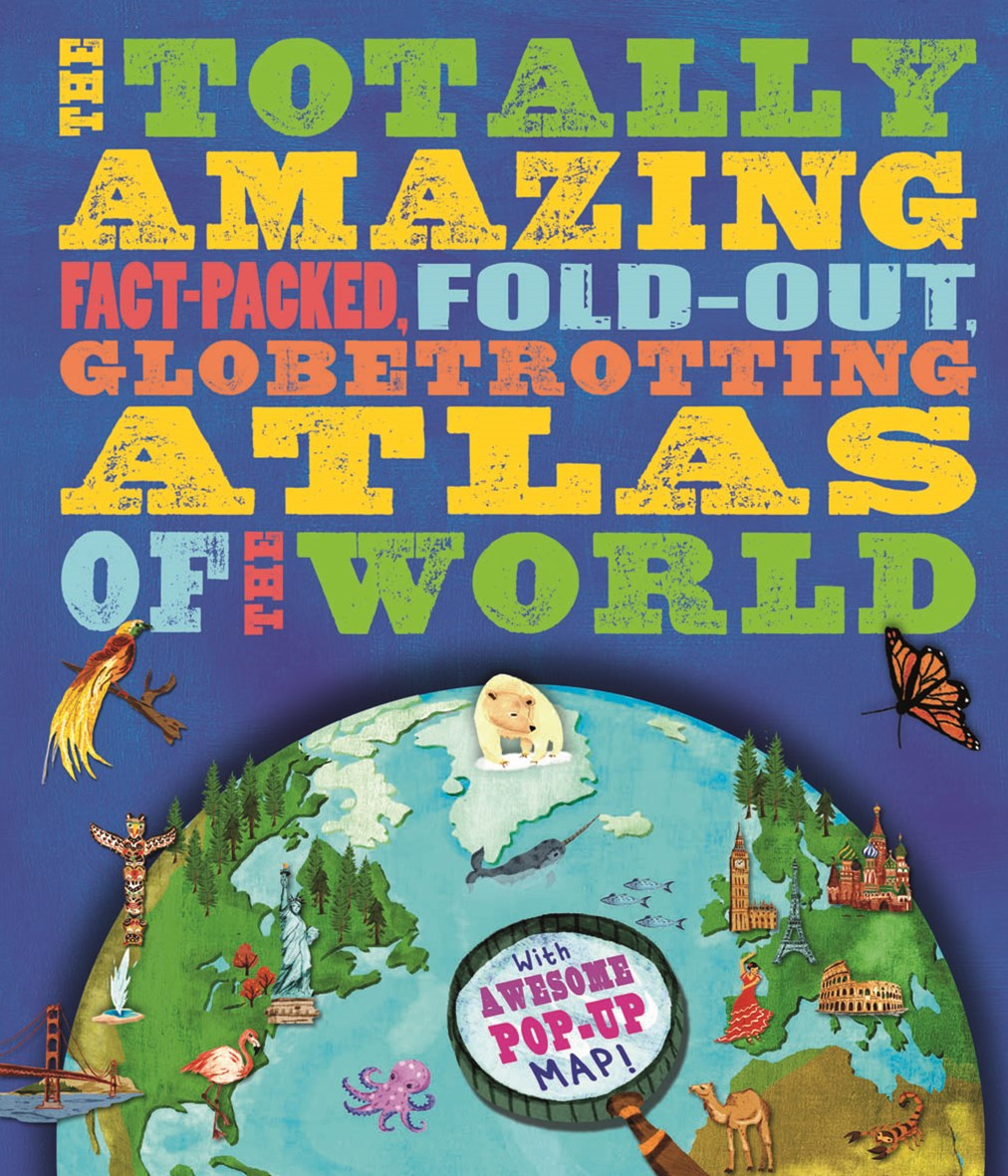 The Totally Amazing Atlas of the World