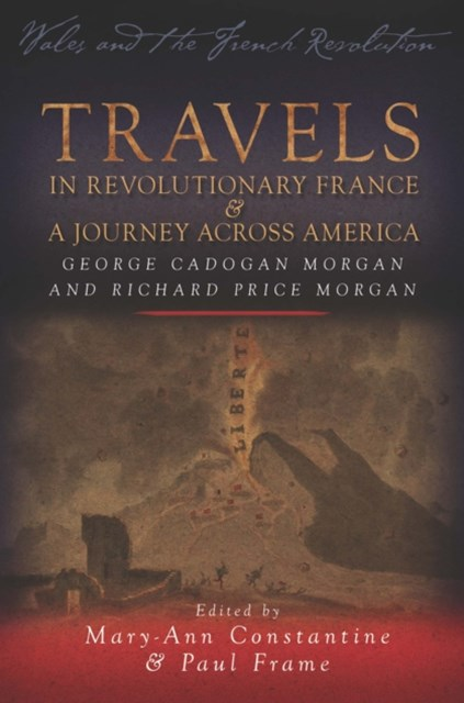 Travels in Revolutionary France and a Journey Across America