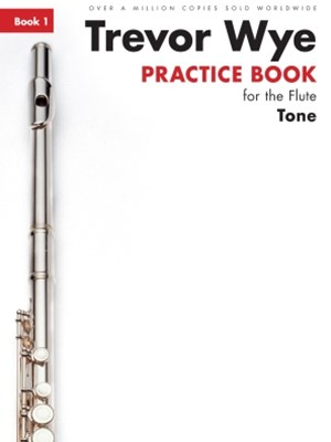 Trevor Wye Practice Book For The Flute: Book 1 - Tone