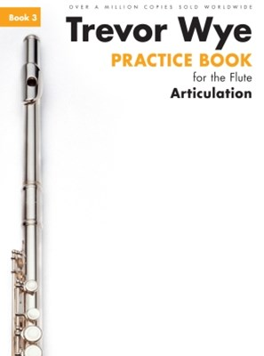 Trevor Wye Practice Book For The Flute: Book 3 - Articulation