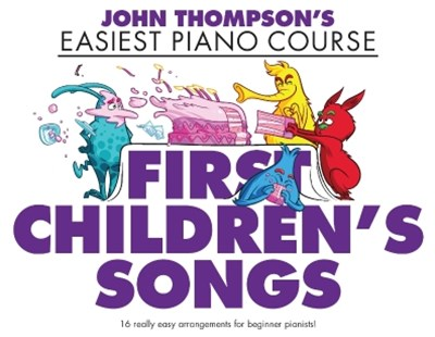 John Thomposn's Easiest Piano Course: First Children's Songs