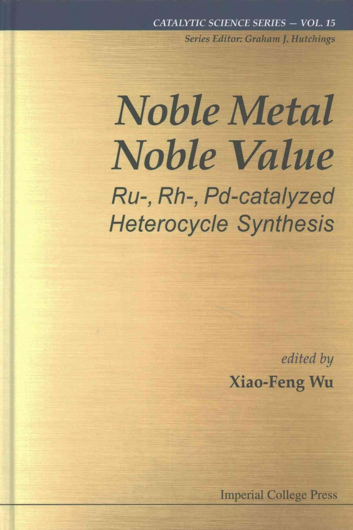 Noble Metal Noble Value: Ru-, Rh-, Pd-Catalyzed Heterocycle Synthesis
