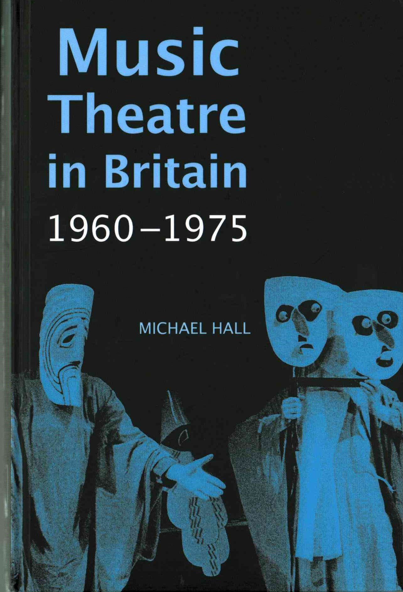 Music Theatre in Britain, 1960-1975