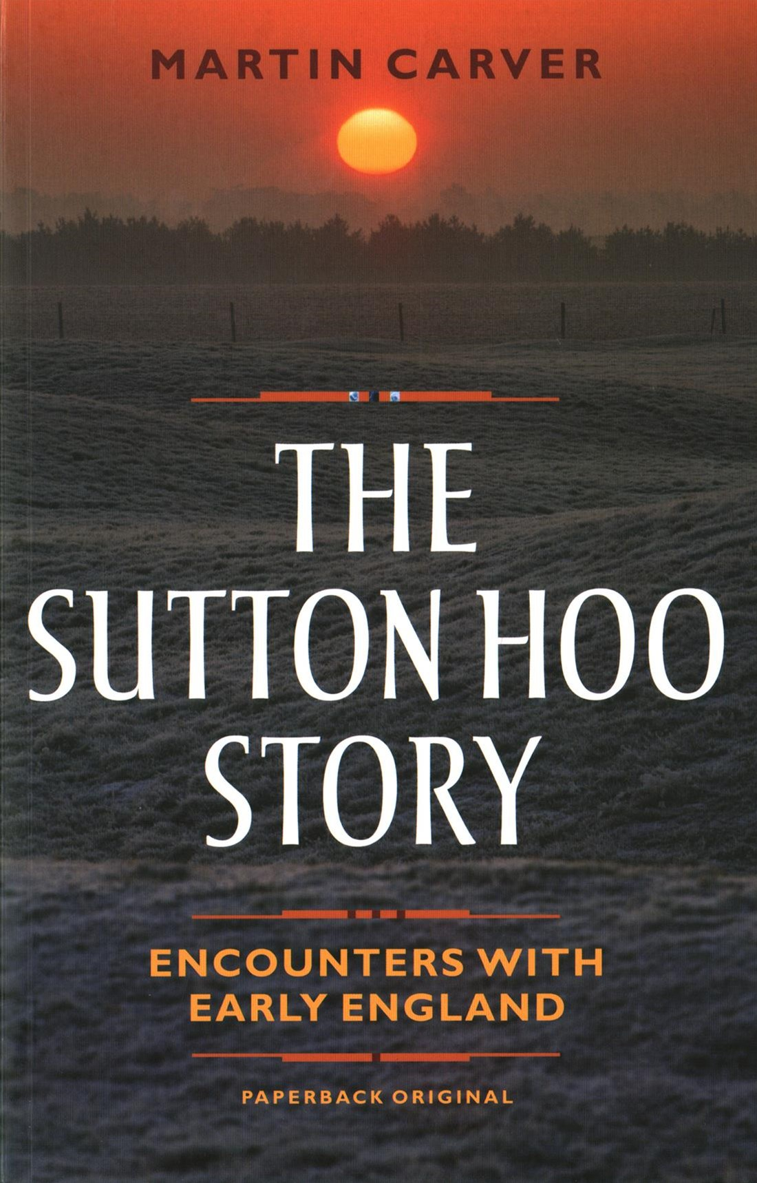 Sutton Hoo Story - Encounters with Early England