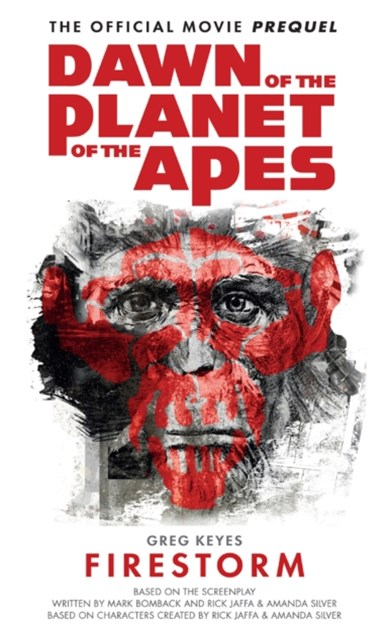 Dawn of the Planet of the Apes - Firestorm