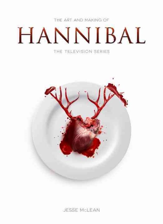 The Art and Making of Hannibal