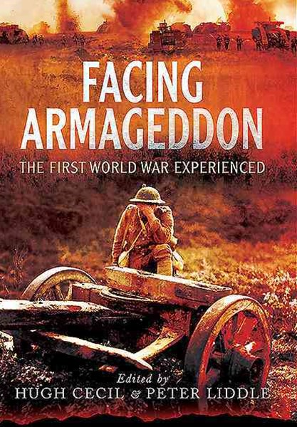 Facing Armageddon: The First World War Experienced