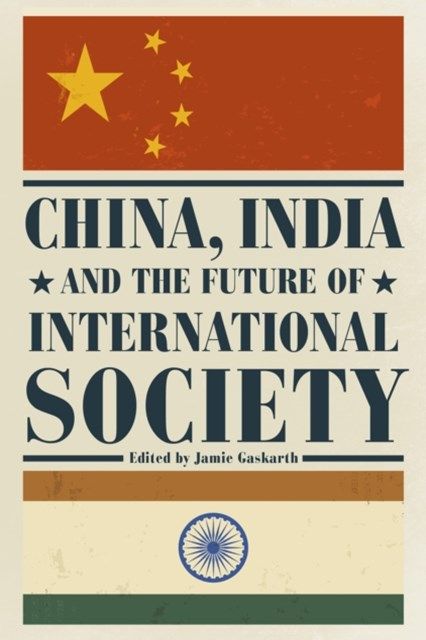 China, India and the Future of International Society