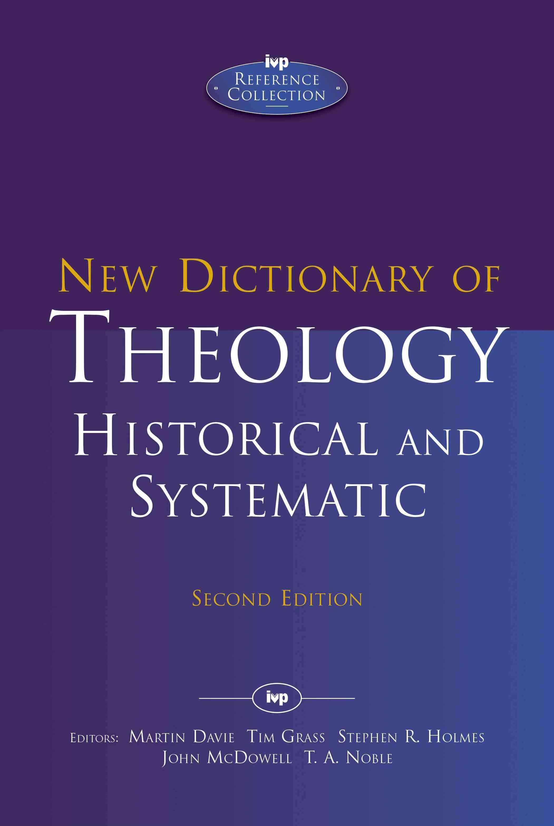 New Dictionary of Theology: Historical and Systematic (Second Edition)