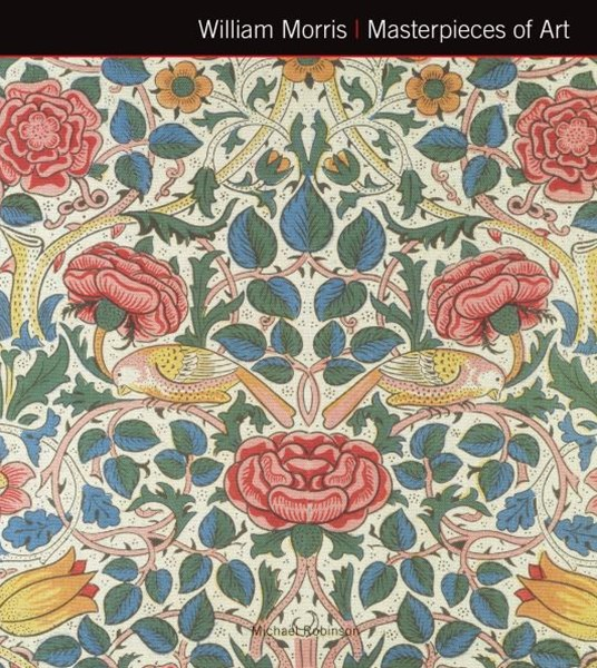 William Morris: Masterpieces of Art