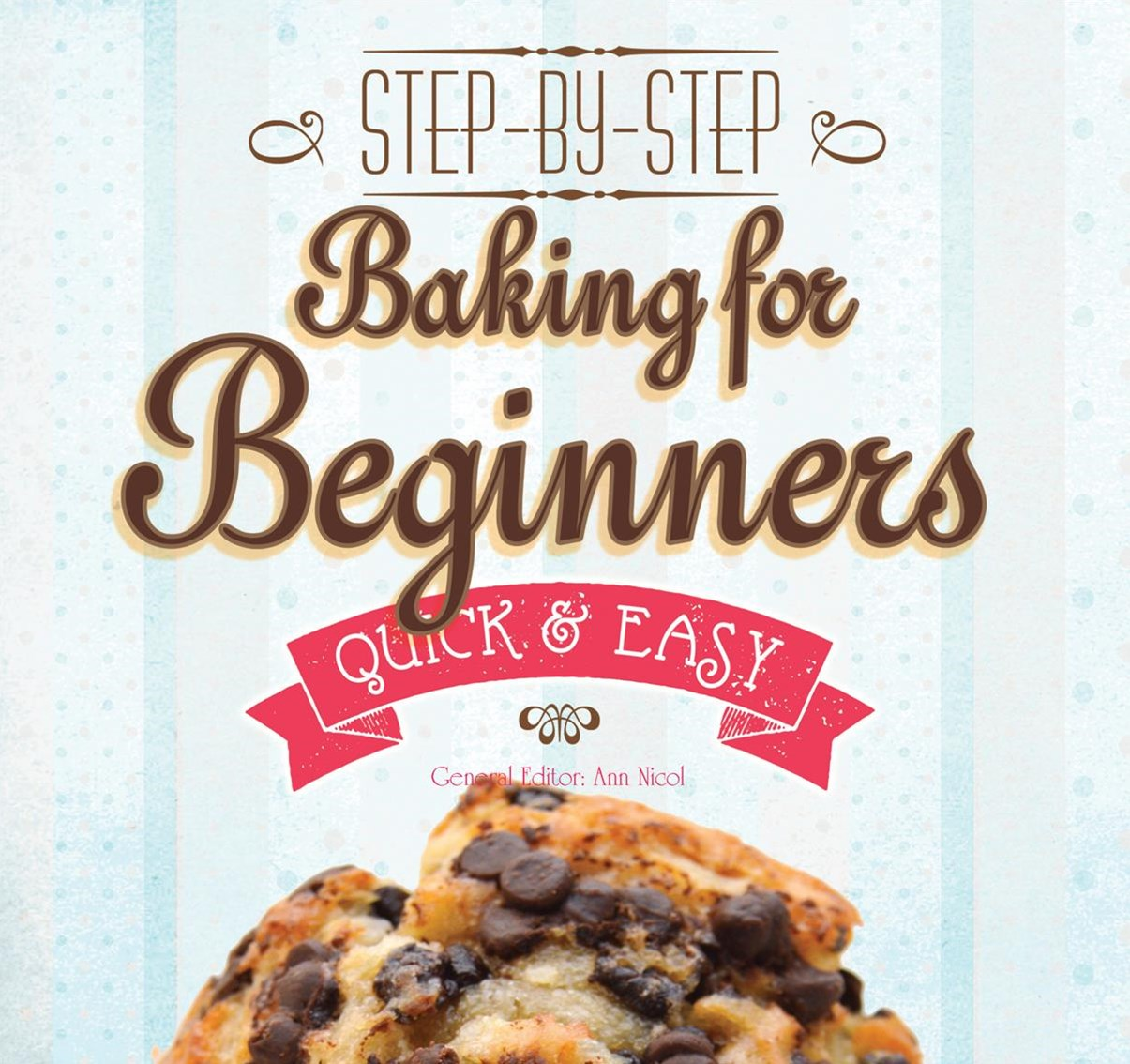 Baking for Beginners: Step-by-Step, Quick & Easy