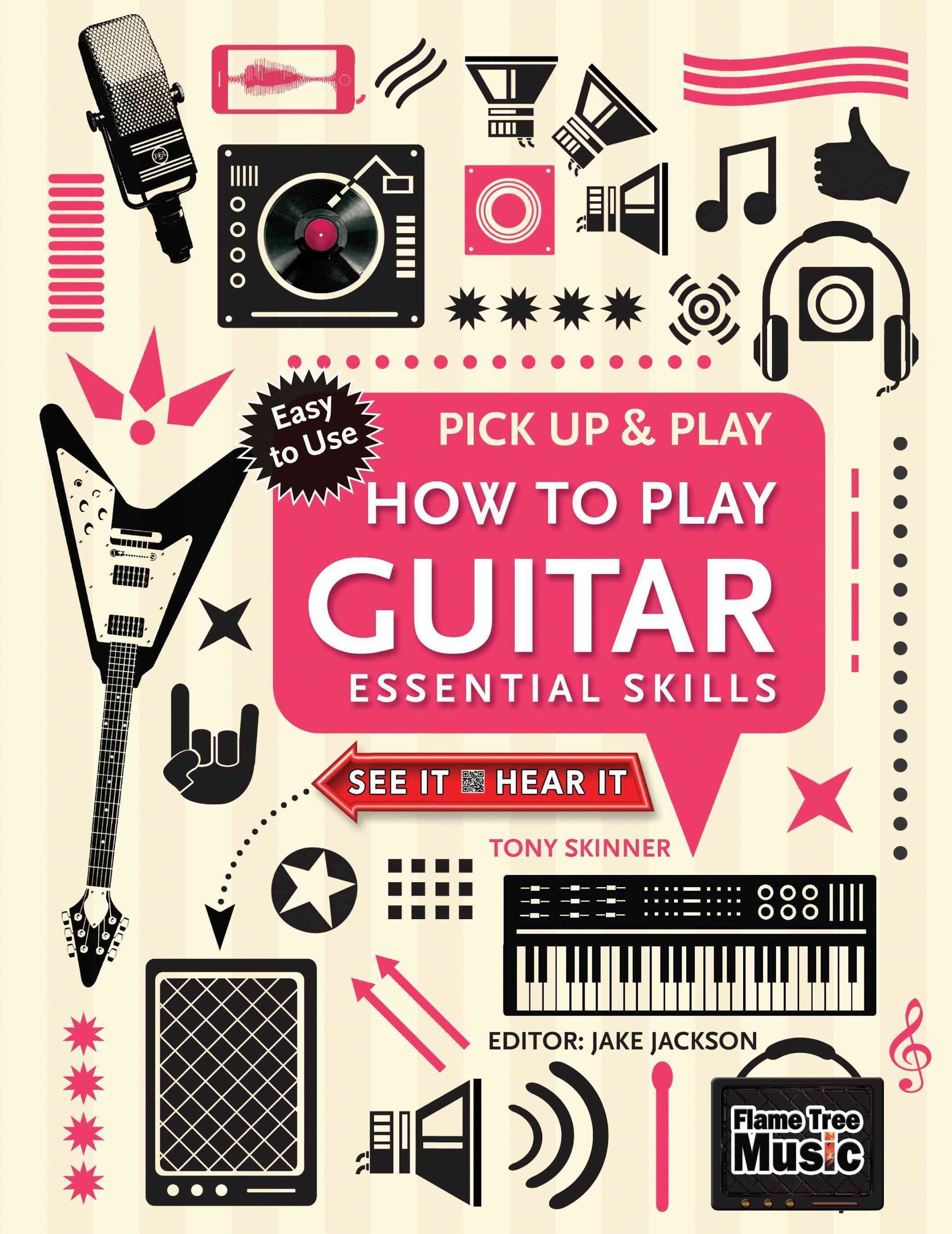 Pick Up and Play - How to Play Guitar: Essential Skills