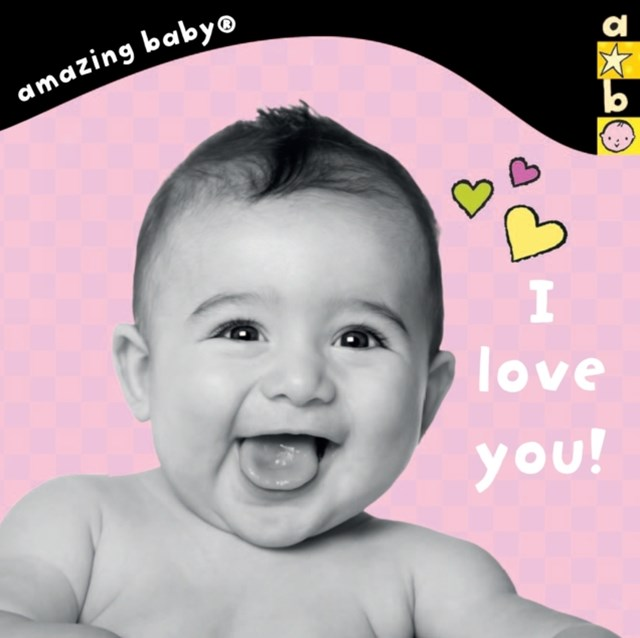 Amazing Baby - I Love You!
