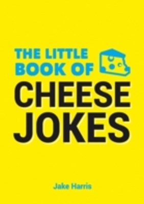 Little Book of Cheese Jokes