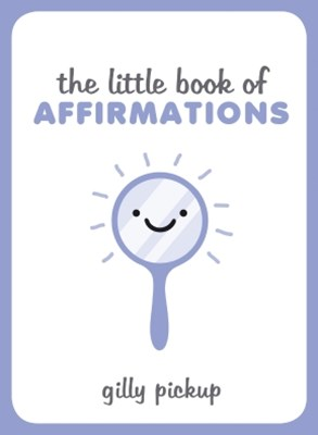 The Little Book of Affirmations