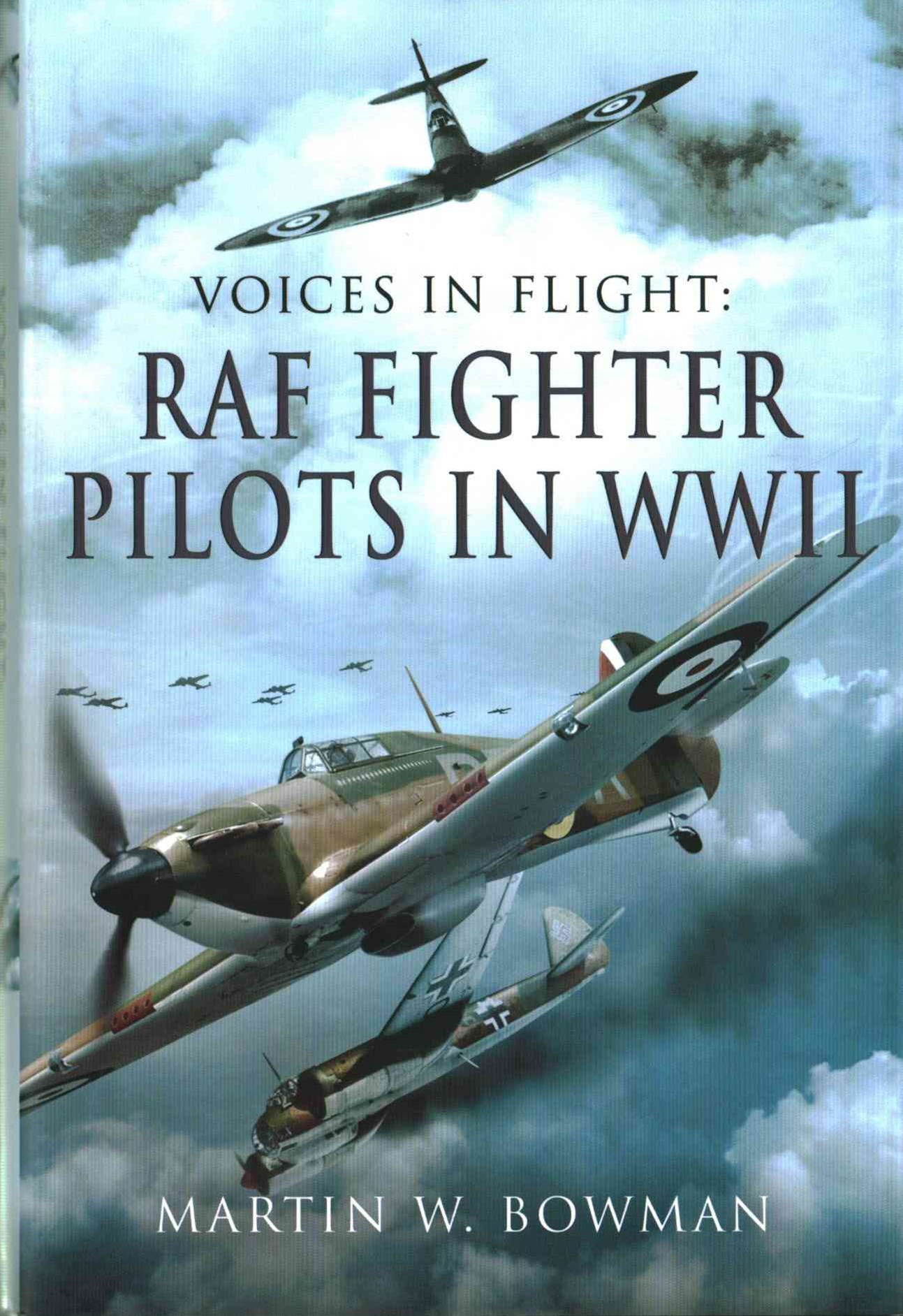 Voices in Flight: RAF Fighter Pilots in WWII