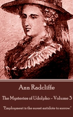 The Mysteries of Udolpho - Volume 3 by Ann Radcliffe