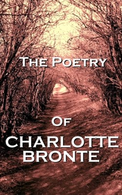 The Poetry Of Charlotte Bronte