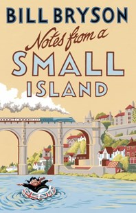 Notes From A Small Island by Bill Bryson (9781784161194) - PaperBack - Reference