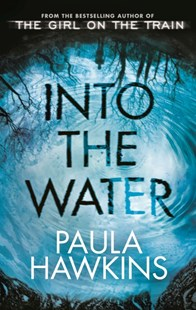 Into the Water: The Number One Bestseller by Paula Hawkins (9781784162245) - PaperBack - Crime Mystery & Thriller