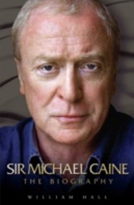 (ebook) Sir Michael Caine - The Biography