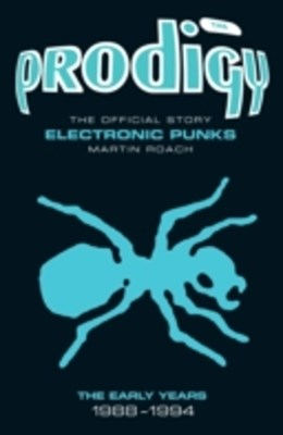 Prodigy: The Official Story - Electronic Punks