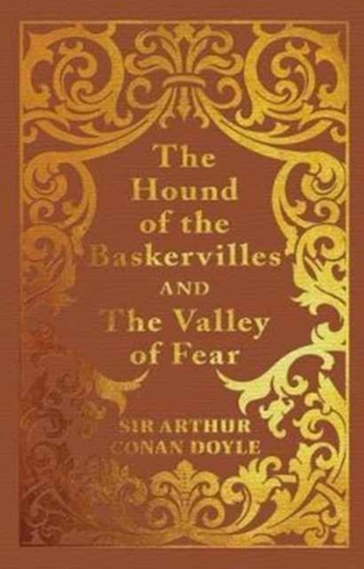 Hound of the Baskervilles & the Valley of Fear