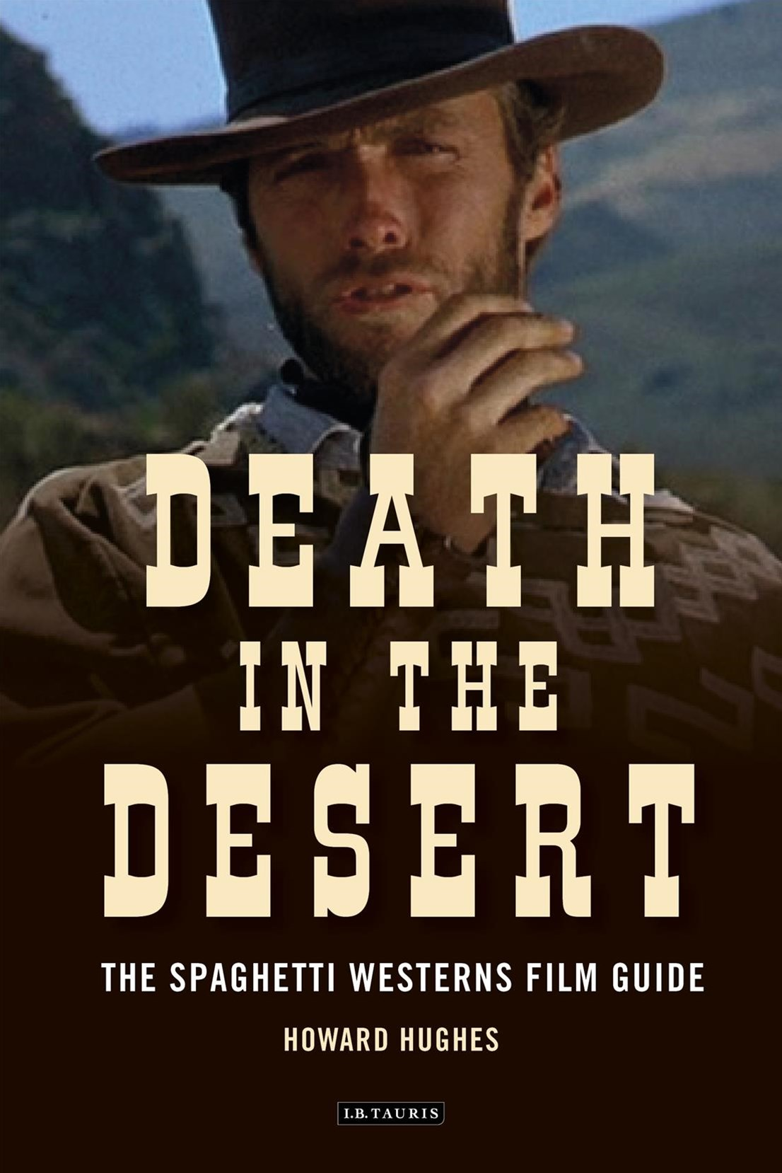 Death in the Desert: The Complete Guide to Spaghetti Westerns
