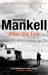 After the Fire by Henning Mankell (9781784703394) - PaperBack - Crime Mystery & Thriller