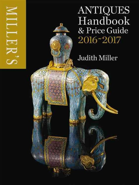 Miller's Antiques Handbook and Price Miller's Antiques 2016-2017