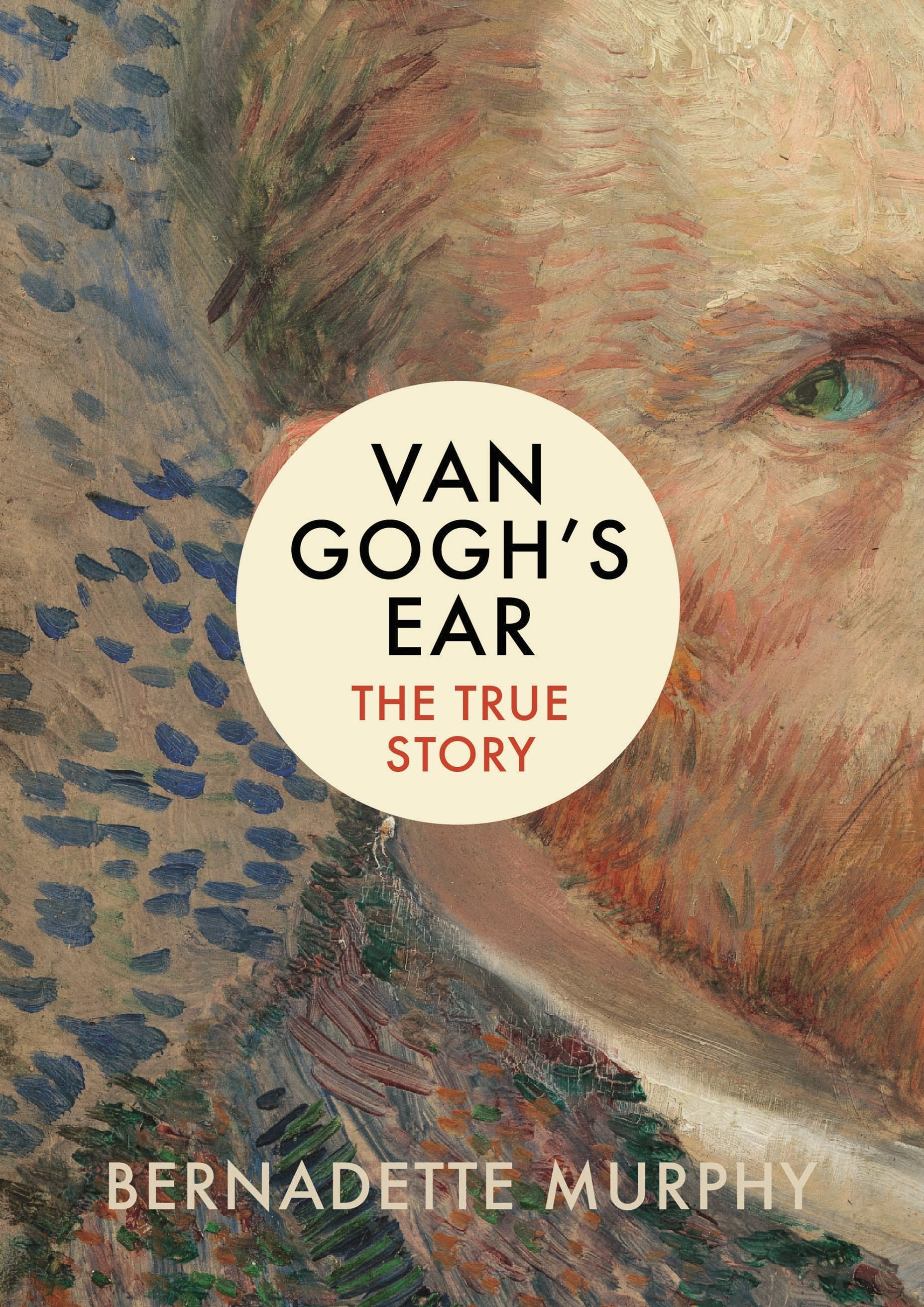 Van Gogh's Ear: The True Story
