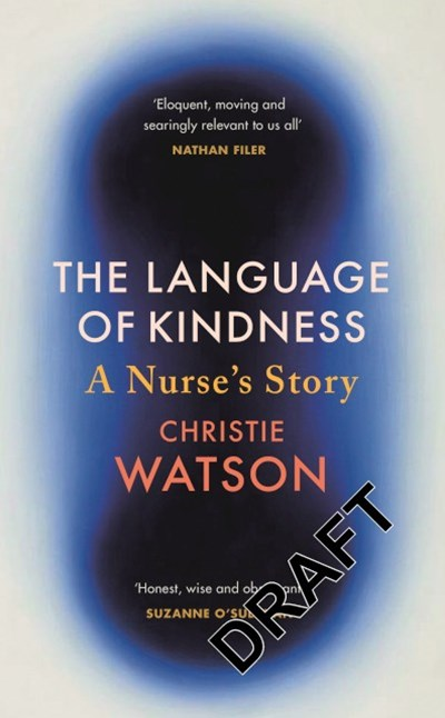 The Language of Kindness: A Nurse's Story