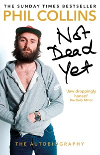Not Dead Yet: The Autobiography by Phil Collins (9781784753603) - PaperBack - Biographies Entertainment