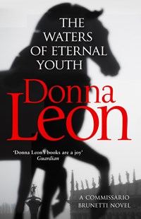The Waters of Eternal Youth: Brunetti 25 by Donna Leon (9781784755027) - PaperBack - Crime Cosy Crime