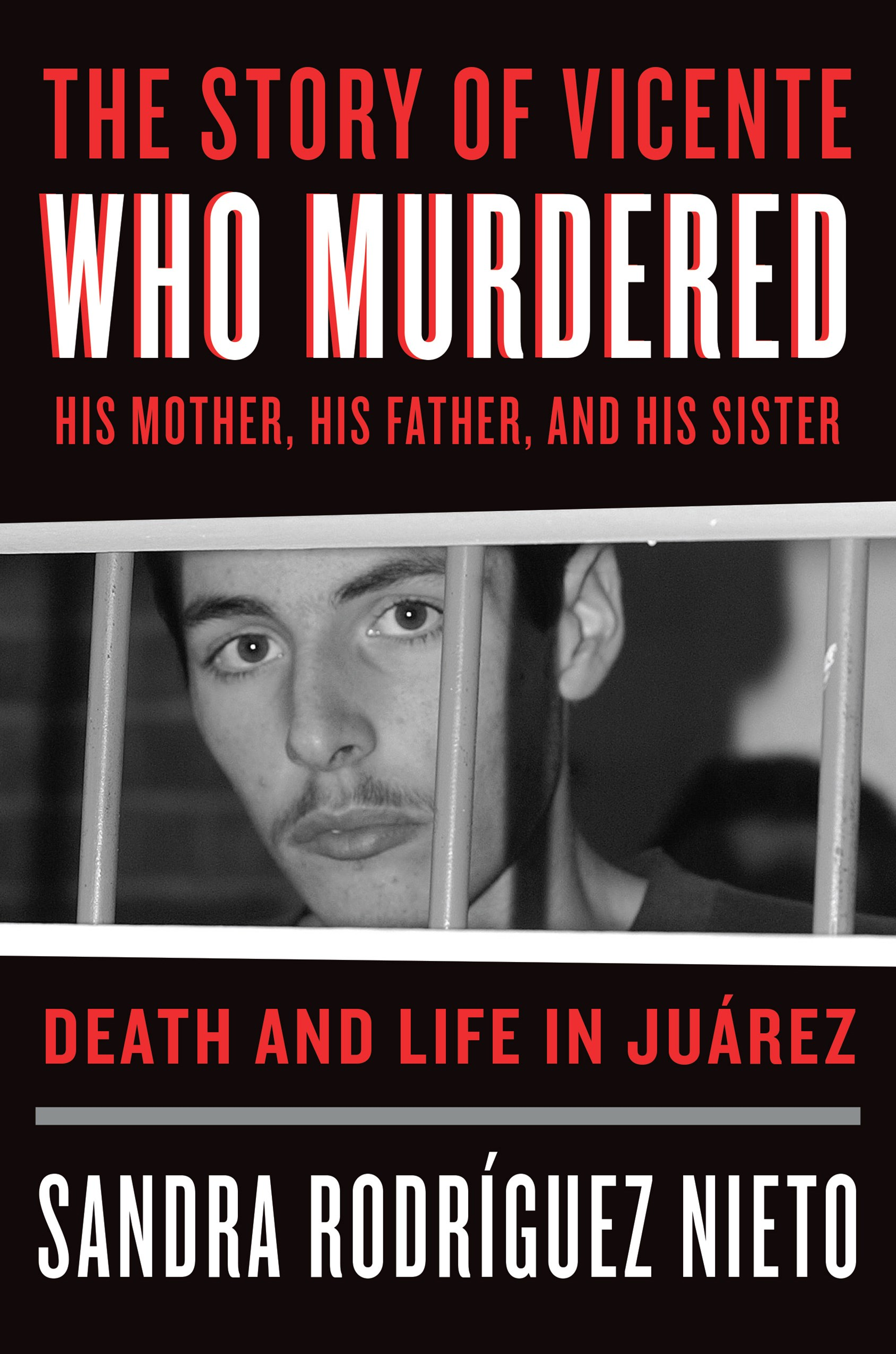 Story of Vicente, Who Murdered His Mother, His Father and His Sister