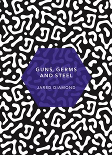 Guns, Germs and Steel: (Patterns of Life) by Jared Diamond (9781784873639) - PaperBack - History