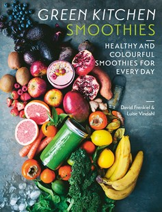 Green Kitchen Smoothies by David Frenkiel, Luise Vindahl (9781784883195) - PaperBack - Cooking Alcohol & Drinks