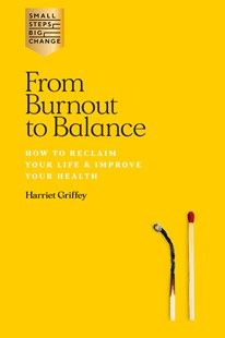 From Burnout to Balance by Harriet Griffey (9781784883621) - PaperBack - Health & Wellbeing Diet & Nutrition
