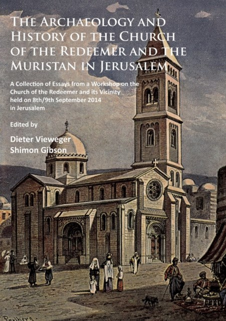 (ebook) Archaeology and History of the Church of the Redeemer and the Muristan in Jerusalem