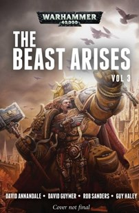 The Beast Arises by David Guymer, Guy Haley, David Annandale, Rob Sanders (9781784968489) - PaperBack - Science Fiction